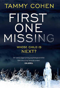First One Missing: One Daughter Gone... Whose Next? by Tammy Cohen