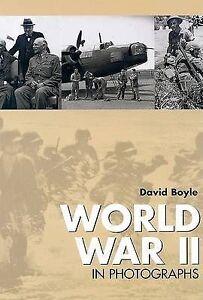 World War II in Photographs by David Boyle Hardback 2006 - Boston, Lincolnshire, United Kingdom - World War II in Photographs by David Boyle Hardback 2006 - Boston, Lincolnshire, United Kingdom