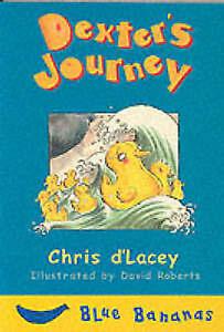 D'Lacey, Chris, Dexter's Journey (Blue Bananas), Very Good Book