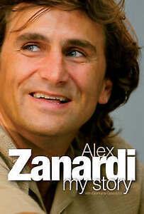 Alex Zanardi: My Story, By Alex Zanardi, Gianluca Gasparini,in Used but Acceptab