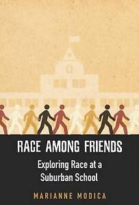 Race Among Friends: Exploring Race at a Suburban School by Modica, Marianne