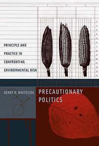 Precautionary Politics – Principle and Practice in  Confronting Environmen