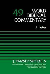 1 Peter: Volume 49 by J. Ramsey Michaels (Hardback, 2015)