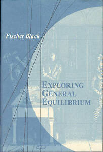 Exploring General Equilibrium, Glaeser, Edward L, Black, Fischer, Very Good, Pap