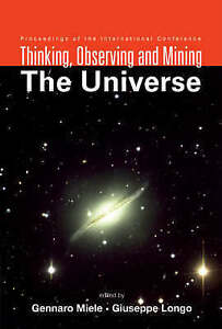 Observing, Thinking and Mining the Universe, Gennaro Miele