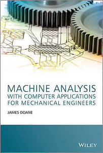 NEW Machine Analysis with Computer Applications for Mechanical Engineers