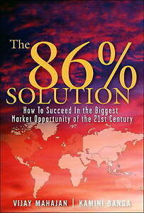 The 86 Percent Solution: How to Succeed in the Biggest Market Opportunity of...