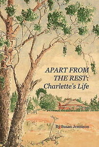 Apart from the Rest: Charlette's Life by Susan Jennison (Paperback, 2007)