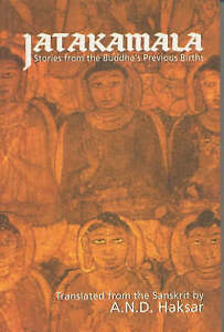 Jatakamala: Stories from the Buddha's Previous Births by A. N. D. Haksar...