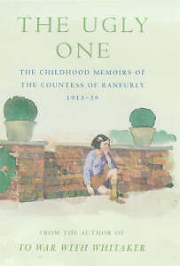 The Ugly One: Childhood Memoirs, 1913-39, Ranfurly, Hermione Ranfurly,Countess o