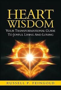 Heart Wisdom: Your Transformational Guide to Joyful Living and Loving-ExLibrary