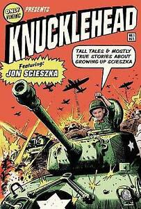 Knucklehead: Tall Tales and Mostly True Stories About Growing Up Jon Scieszka