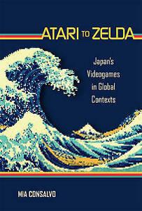 USED (VG) Atari to Zelda: Japan's Videogames in Global Contexts (MIT Press)