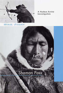 Shaman Pass: A Nathan Active Mystery by Stan Jones (Paperback, 2006)