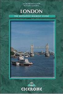 London: The Definitive Walking Guide (Cicerone British Walking), Saunders, Colin