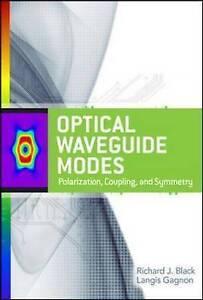 Optical Waveguide Modes: Polarization, Coupling and Symmetry, Black, Richard J.