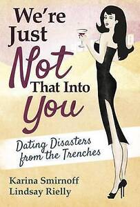We're Just Not That Into You Dating Disasters Trenches by Smirnoff Karina