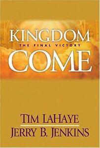 Kingdom Come : The Final Victory by Tim LaHaye; Jerry B. Jenkins