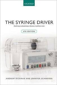 The Syringe Driver: Continuous Subcutaneous Infusions in Palliative Care by...