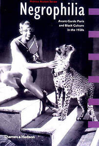 NEW Negrophilia: Avant-Garde Paris and Black Culture in the 1920s (Interplay)