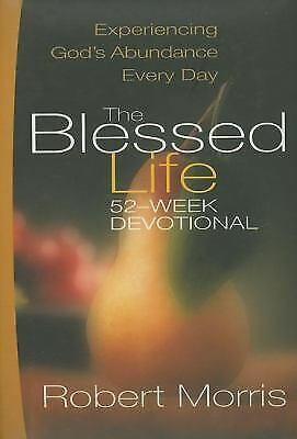 The Blessed Life : 52-Week Devotional  (NoDust) by Robert Morris