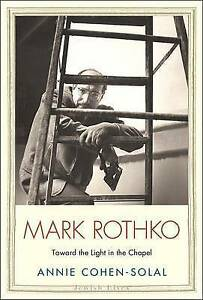 Mark Rothko: Toward the Light in the Chapel (Jewish Lives), Cohen-solal, Annie,