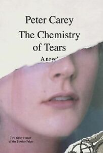 The-Chemistry-of-Tears-by-Peter-Carey-2012-Hardcover