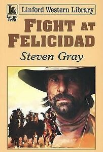Steven Gray Fight at Felicidad (Linford Western Library) Very Good Book