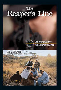NEW The Reapers Line: Life and Death on the Mexican Border by Lee Morgan II