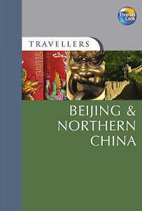 Beijing and Northern China (Travellers Guides) (Travellers), Thomas Cook Publish