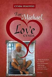 For Michael, Love Cynda by Yeasting, Cynda 9781460267479 -Hcover