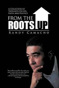From the Roots Up: A Collection of Thoughts on Life, Faith, and Politics