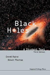 Black Holes: A Student Text (3rd Edition), Thomas Edwin & Raine Derek, New Book