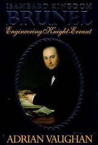Isambard Kingdom Brunel: Engineering Knight-errant, Vaughan, Adrian, Very Good B