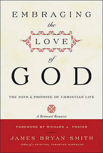 Embracing the Love of God: The Path and Promise of Christian Life by James...
