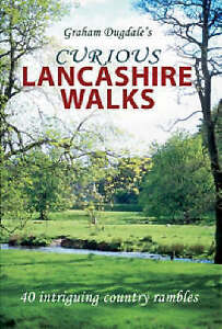Curious Lancashire Walks, Graham K. Dugdale