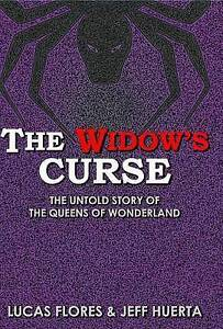 The Widow's Curse: The Untold Story of the Queens of Wonderland by Flores, Lucas