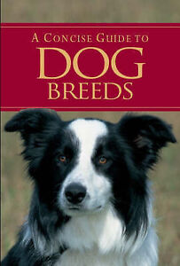 A Concise Guide to Dog Breeds, Bryan Richard, Very Good Book