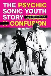 Psychic Confusion: Sonic Youth PB, Chick, Stevie, New Book