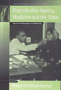Reproductive Agency, Medicine and the State: Cultural Transformations in Childbe