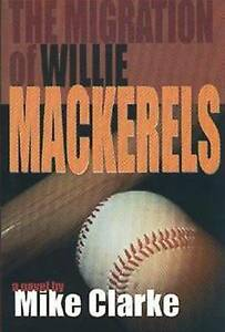 The Migration of Willie Mackerels by Mike Clarke (Paperback, 2000)