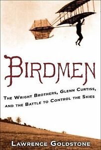 Birdmen-The-Wright-Brothers-Glenn-Curtiss-and-the-Battle-to-Control-the