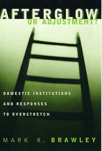 Afterglow or Adjustment – Domestic Institutions and Responses to Overstret