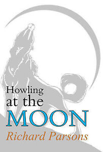 Howling at the Moon, Richard Parsons