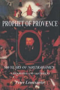 The Unknown Nostradamus : the essential Biography for his 500th birthday, Lemesu
