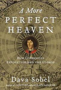 A More Perfect Heaven: How Copernicus Revolutionized the Cosmos-ExLibrary