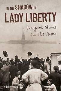 In Shadow Lady Liberty Immigrant Stories Ellis Island by Kravitz Danny -Hcover