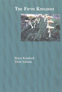 The Fifth Kingdom by Bryce Kendrick (Paperback, 2000)