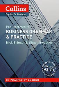 Collins Business Grammar & Practice: Pre-Intermediate (Collins English for Busin