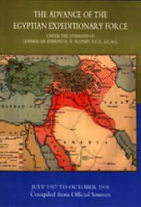 The Advance of the Egyptian Expeditionary Force 1917-1918 Compiled from...
